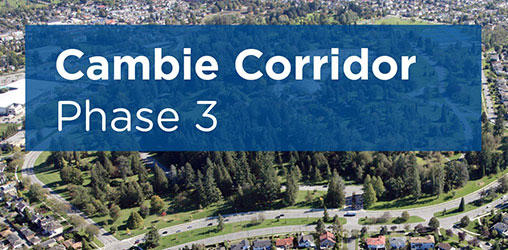 Keeping Up With Vancouver's Cambie Corridor in Phase Three