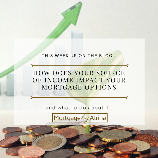 Source of Income: How does your source of income impact your mortgage options & what to do